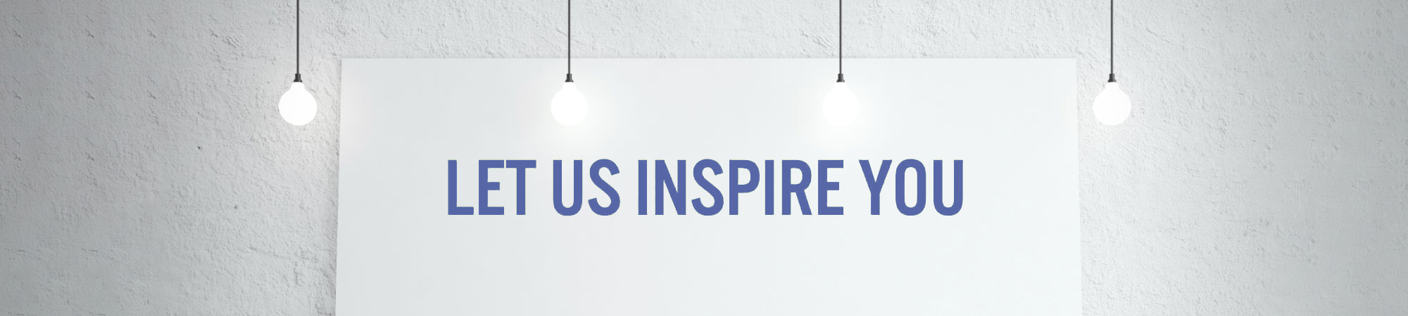 Let Us Inspire You